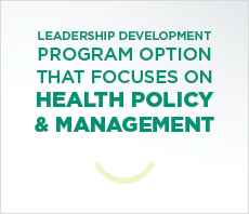 Leadership development program option that focuses on Health Policy & Management